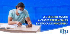 ¿Es seguro asistir a clases presenciales en época de pandemia?