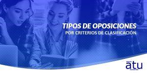 Tipos de oposiciones por criterios de clasificación