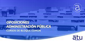 Cursos de bloque común. Oposiciones Administración pública