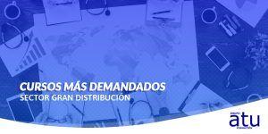 Cursos más demandados sector Gran Distribución